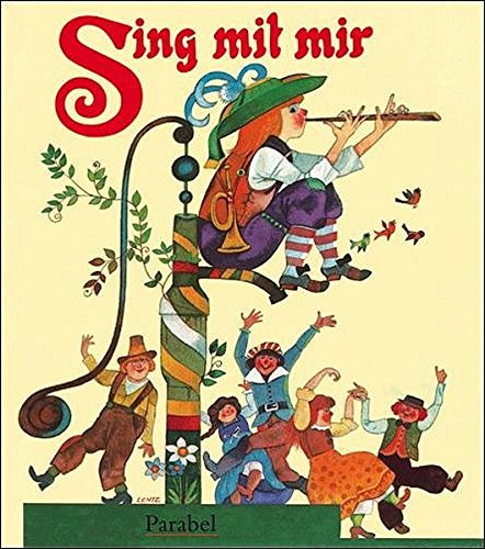 Sing mit mir: Die schönsten Volks- und Kinderlieder