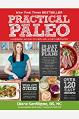 Practical Paleo: A Customized Approach to Health and a Whole-Foods Lifestyle by Diane Sanfilippo (2012-08-07) Paperback
