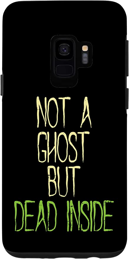 Ghost Cameras Halloween 2020 Amazon.com: Galaxy S10 Not A Ghost But Dead Inside Funny Saying