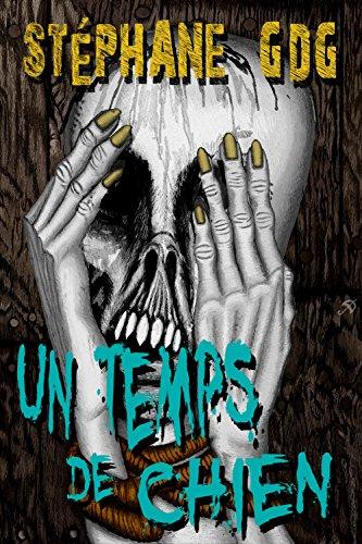 Un temps de Chien: nouvelle horrifique (Terrifiant - Opus 1) (French Edition)