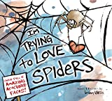 img - for I'm Trying to Love Spiders book / textbook / text book