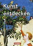 Kunst entdecken - Sekundarstufe I: Band 1 - Schülerbuch