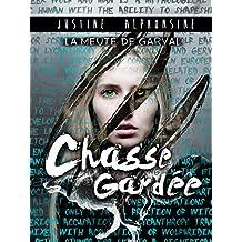 Chasse gardée (La Meute de Garval t. 4) (French Edition)