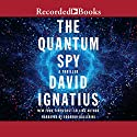 The Quantum Spy Audiobook by David Ignatius Narrated by Edoardo Ballerini