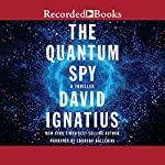 The Quantum Spy | David Ignatius