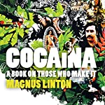 Cocaina: A Book on Those Who Make It | Magnus Linton