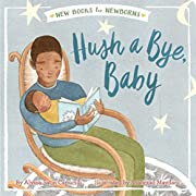 Hush a Bye, Baby (New Books for Newborns)