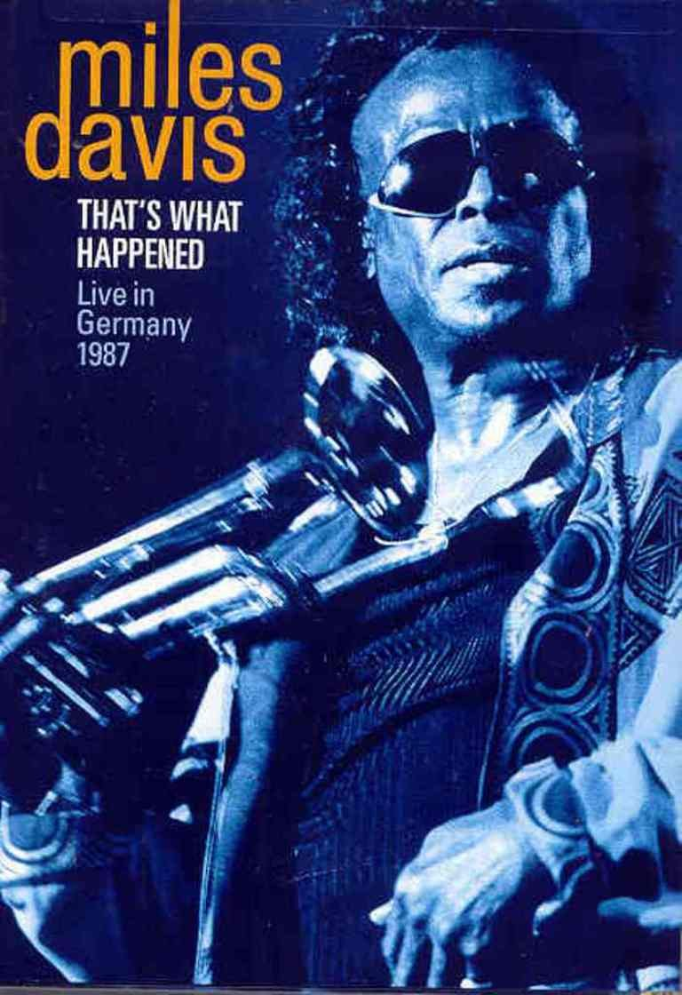 Miles Davis: That's What Happened - Live in Germany 1987 by Vivendi Entertainment
