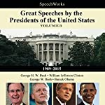 Great Speeches by the Presidents of the United States, Vol. 3: 1989-2015 | SpeechWorks - compilation