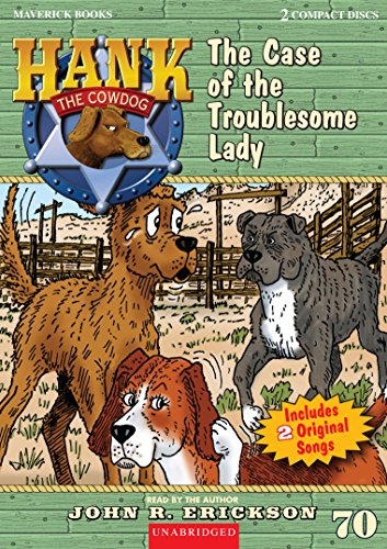 The Case of the Troublesome Lady (Hank the Cowdog)
