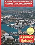 A New Comprehensive History of Mauritius Volume 2, Sydney Selvon, 1480168440