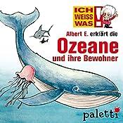 Albert E. erklärt die Ozeane und ihre Bewohner (Ich weiß was) | Yves Schurzmann