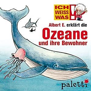 Albert E. erklärt die Ozeane und ihre Bewohner (Ich weiß was) Hörbuch