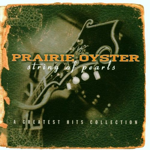 Prairie Oyster - String of Pearls: A Greatest Hits Collection by Arista