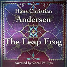 The Leap Frog Audiobook by Hans Christian Andersen Narrated by Carol Phillips