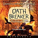 Oath Breaker: Chronicles of Ancient Darkness #5 Audiobook by Michelle Paver Narrated by Ian McKellen
