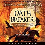 Oath Breaker: Chronicles of Ancient Darkness #5 | Michelle Paver