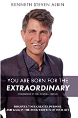 YOU ARE BORN FOR THE EXTRAORDINARY: Discover Your Greater Purpose and  Walk in the Book Written of Your Life Paperback