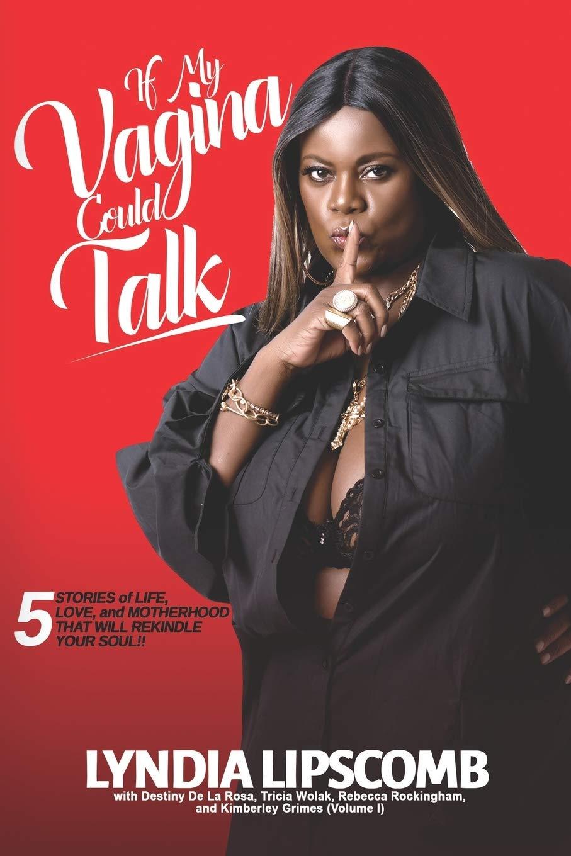 If Vaginas Could Talk