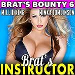 Brat's Instructor: Brat's Bounty 6 | Millie King