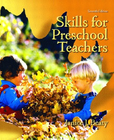 Skills for Preschool Teachers, Seventh Edition