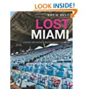 Lost Miami:Stories and Secrets Behind Magic City Ruins