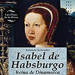 Isabel de Habsburgo | Yolanda Scheuber