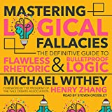 Mastering Logical Fallacies: The Definitive Guide