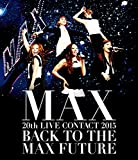 Max - 20Th Live Contact 2015 Back To The Max Future [Japan BD] AVXD-16596