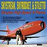 Skystreak, Skyrocket, and Stiletto, Scott Libis, 1580070841