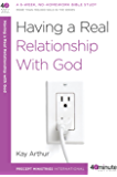 Having a Real Relationship with God (40-Minute Bible Studies)