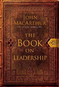 The Book on Leadership by [MacArthur, John F.]