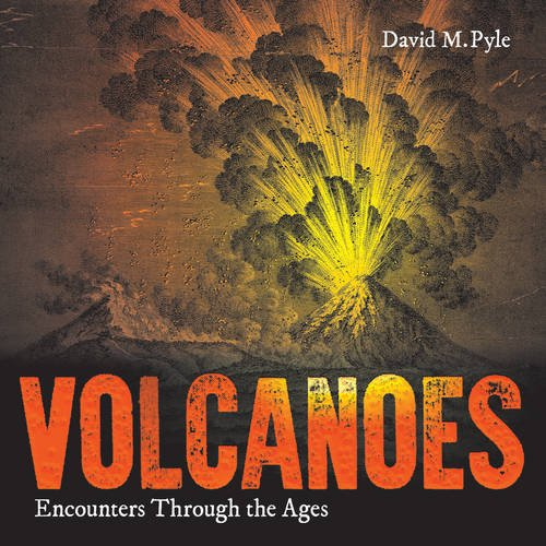 Volcanoes: Encounters through the Ages (Volcano Oxford)