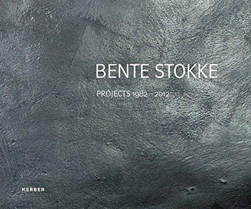 Bente Stokke: Projects 1982-2012