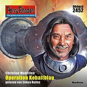 Operation Kobaltblau (Perry Rhodan 2452) Hörbuch