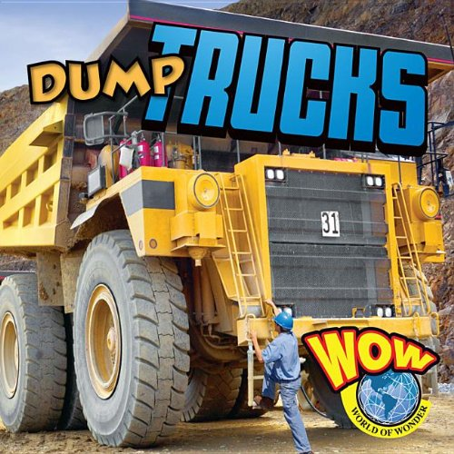 Dump Trucks (Wow: Big Machines) by Av2 by Weigl