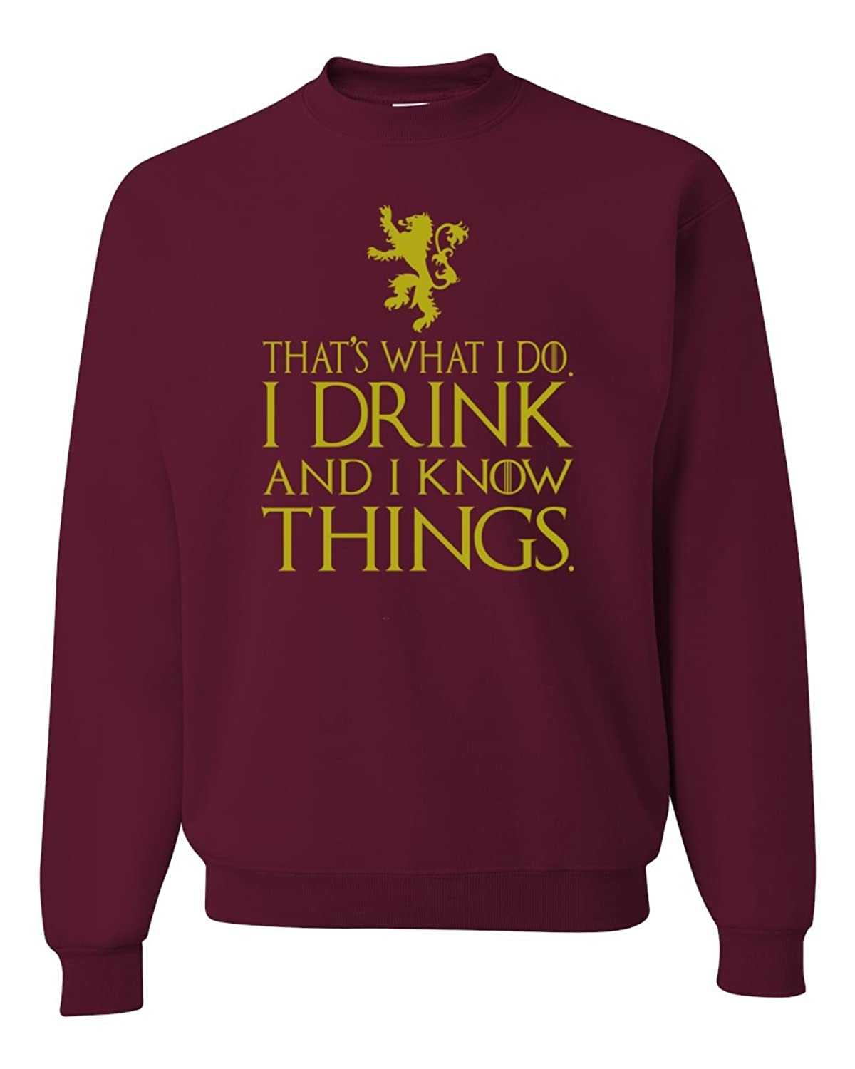 well-wreapped That's What I Do I Drink And I Know Things GoT Unisex Crewneck Sweatshirt