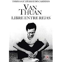 Van Thuan. Libre entre rejas (Novela histórica)