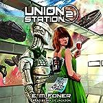 Alien Night on Union Station: EarthCent Ambassador Series, Book 2 | E. M. Foner
