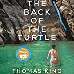 The Back of the Turtle: A Novel | Thomas King