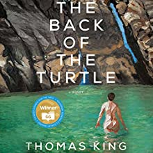 The Back of the Turtle: A Novel Audiobook by Thomas King Narrated by Doug Phillip