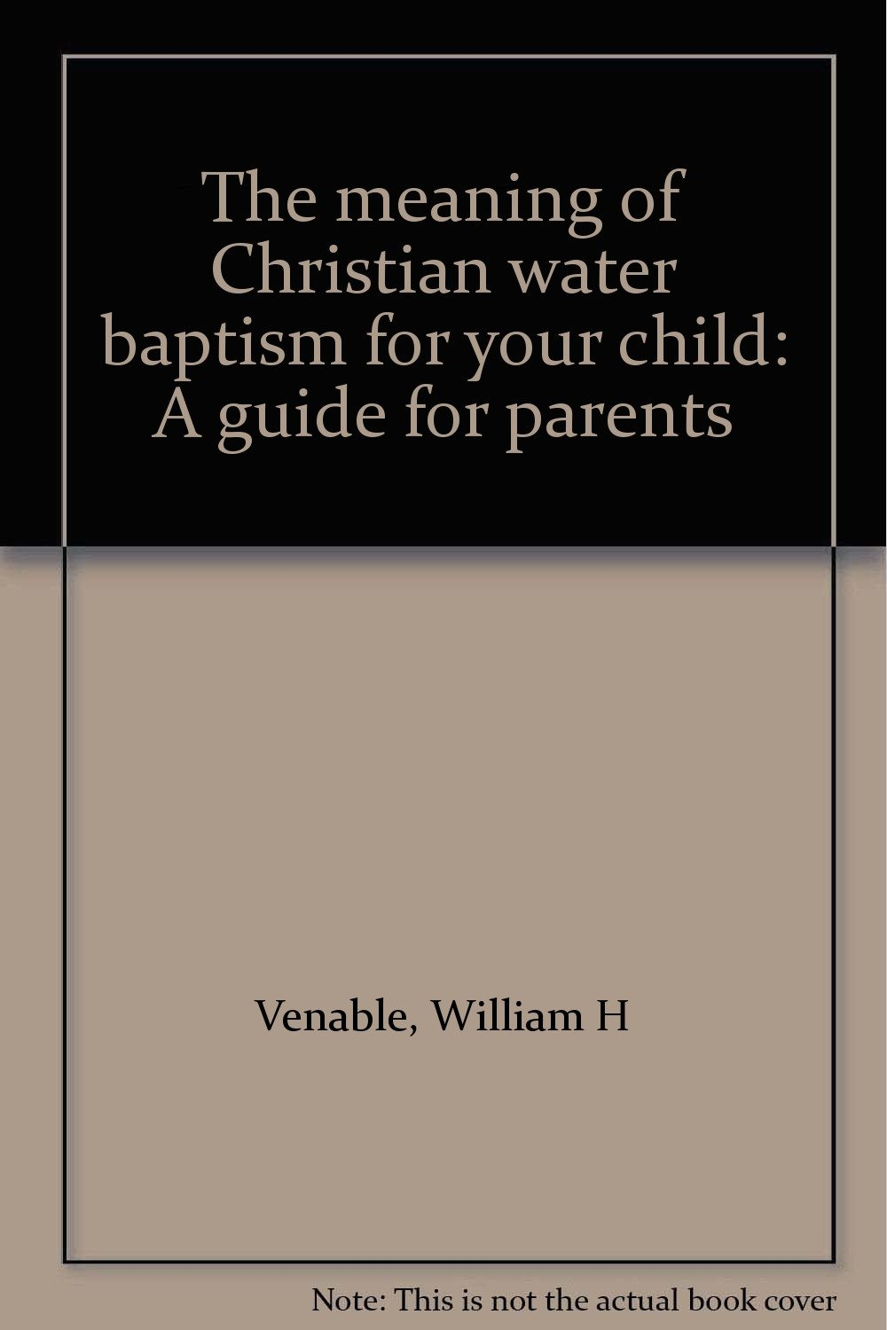 The meaning of Christian water baptism for your child: A guide for parents