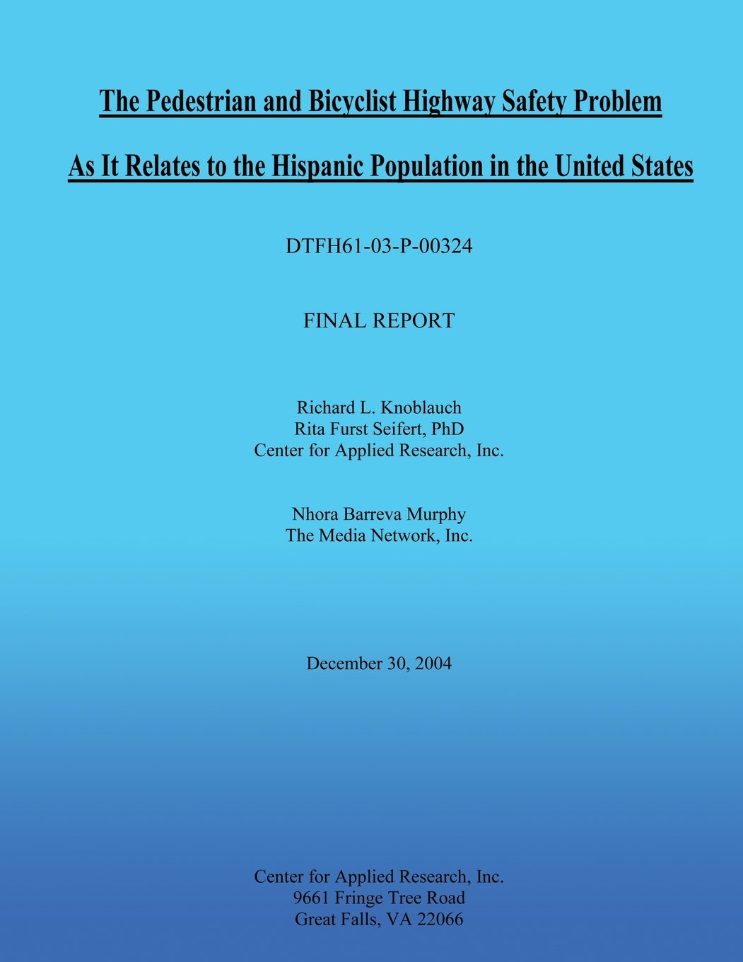 The Pedestrian and Bicyclist Highway Safety Problem As It Relates to the Hispanic Population in the United States pdf epub
