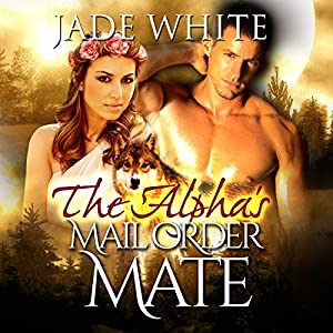 The Alpha's Mail Order Mate Audiobook