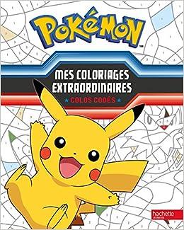 fda7cf2183fe7 Pokémon / Mes coloriages extraordinaires - Colos codés: Amazon.fr: Hachette  Jeunesse: Livres