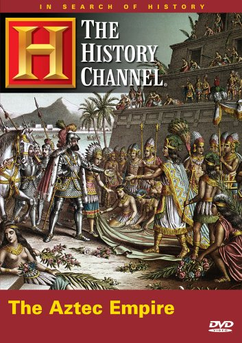 In Search of History - The Aztec Empire (History Channel)