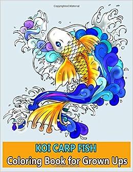 Amazon KOI CARP FISH Coloring Book For Grown Ups 9781981425181 Inna Zimovec Books