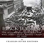 Black Tuesday: The History and Legacy of the Wall Street Stock Market Crash of 1929 | Charles River Editors
