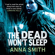The Dead Won't Sleep: Rosie Gilmour, Book 1 Audiobook by Anna Smith Narrated by Sarah Barron