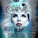 Night Whispers: The Complex, Book 0 Audiobook by  Calinda B Narrated by Lynn Norris